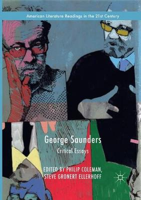 George Saunders: Critical Essays by Philip Coleman