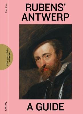 Rubens' Antwerp: A Guide by Irene Smets
