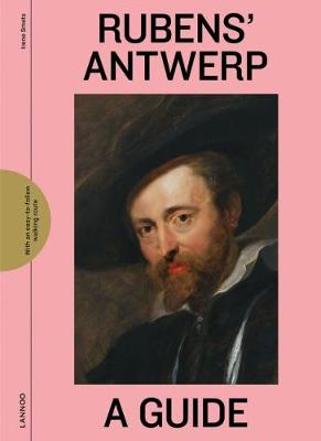 Rubens' Antwerp: A Guide by Irene Smets