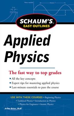 Schaum's Easy Outline of Applied Physics, Revised Edition by Arthur Beiser