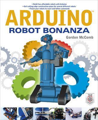 Arduino Robot Bonanza by Gordon McComb