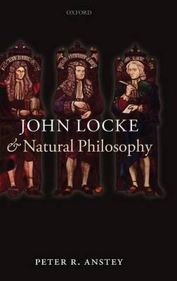 John Locke and Natural Philosophy by Peter R. Anstey