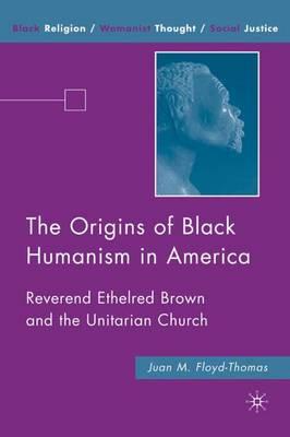 Origins of Black Humanism in America book