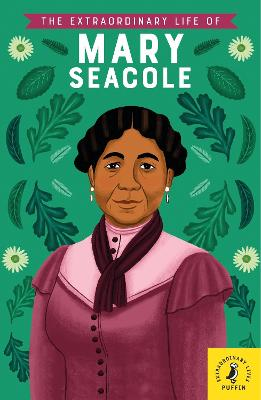 The Extraordinary Life of Mary Seacole book
