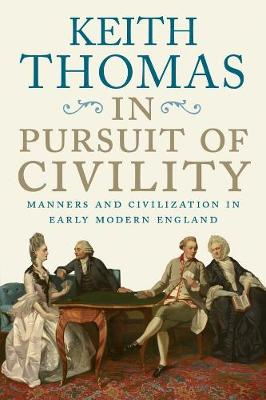 In Pursuit of Civility by Keith Thomas