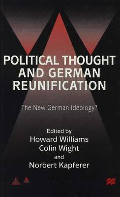 Political Thought and German Reunification by Colin Wight