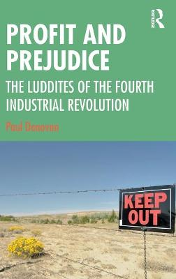 Profit and Prejudice: The Luddites of the Fourth Industrial Revolution book