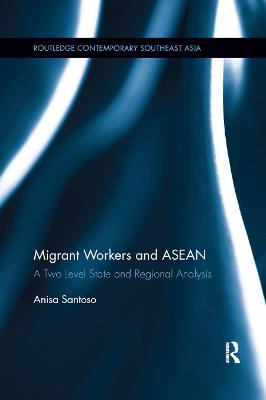 Migrant Workers and ASEAN: A Two Level State and Regional Analysis book