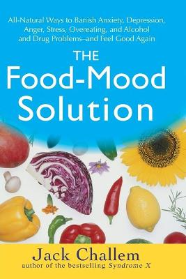 The Food Mood Solution by Jack Challem