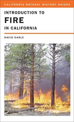 Introduction to Fire in California by David Carle