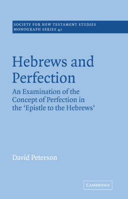 Hebrews and Perfection by David Peterson