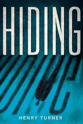 Hiding by Henry Turner