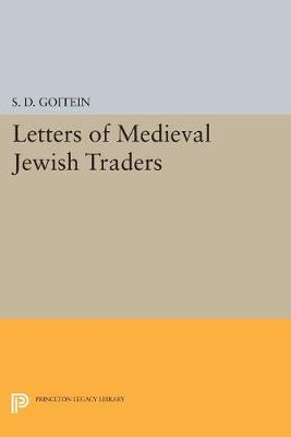 Letters of Medieval Jewish Traders by S. D. Goitein
