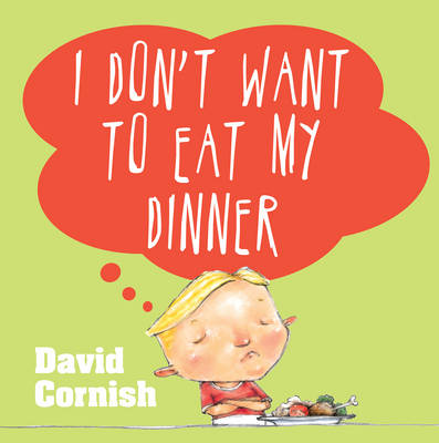 I Don't Want to Eat My Dinner book