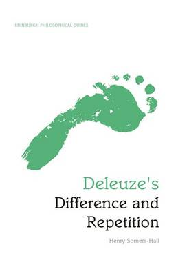 Deleuze's Difference and Repetition by Henry Somers-Hall