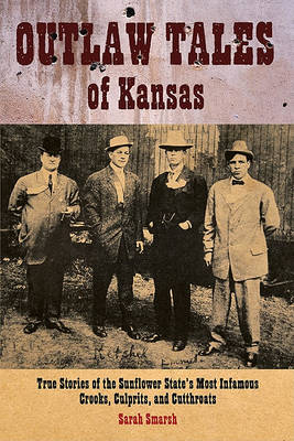 Outlaw Tales of Kansas by Sarah Smarsh