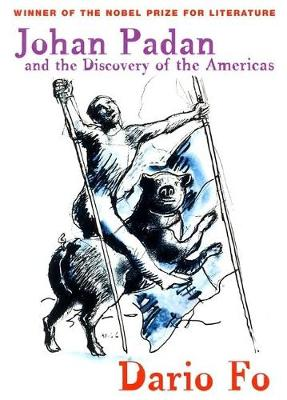 Johan Padan and the Discovery of the Americas by Dario Fo