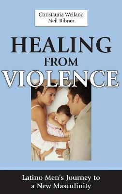 Healing from Violence by Christauria Welland
