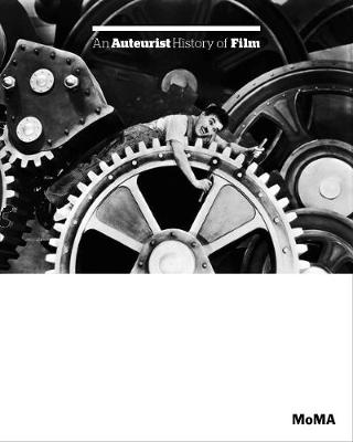 An Auteurist History of Film by Charles Silver