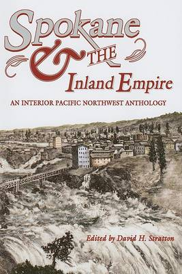 Spokane and the Inland Empire by David H Stratton