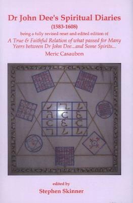 Dr John Dee's Spiritual Diaries (1583-1608) by Stephen Skinner