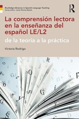 La lectura y la comprension lectora en la ensenanza del espanol by Victoria Rodrigo