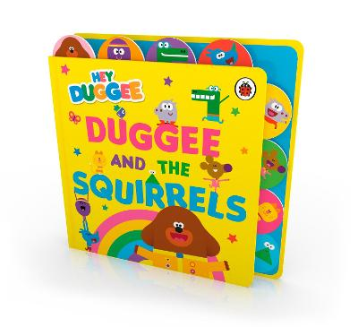 Hey Duggee: Duggee and the Squirrels: Tabbed Board Book book