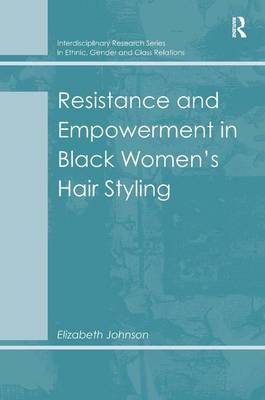 Resistance and Empowerment in Black Women's Hair Styling by Elizabeth Johnson
