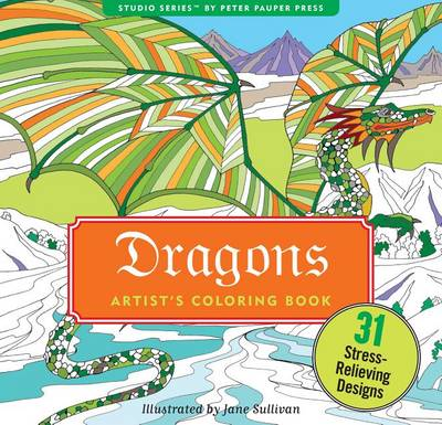 Dragons Adult Coloring Book by Jane Sullivan