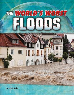 World's Worst Floods by John R. Baker