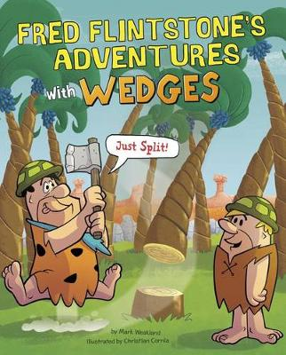 Fred Flintstone's Adventures with Wedges by Mark Weakland