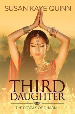 Third Daughter (the Royals of Dharia, Book One) by Susan Kaye Quinn