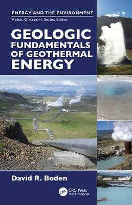 Geologic Fundamentals of Geothermal Energy by David R. Boden