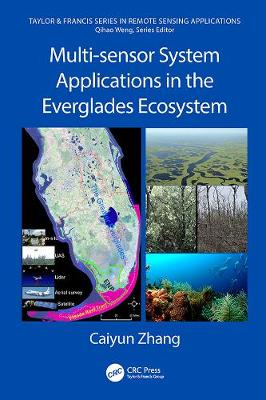 Multi-sensor System Applications in the Everglades Ecosystem by Caiyun Zhang