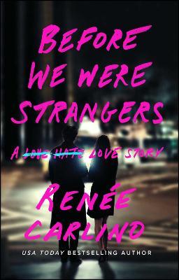 Before We Were Strangers by Renee Carlino