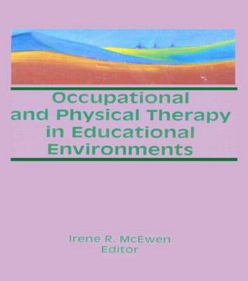 Occupational and Physical Therapy in Educational Environments by Irene Mcewen