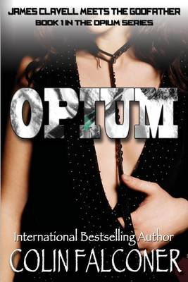 Opium by Colin Falconer