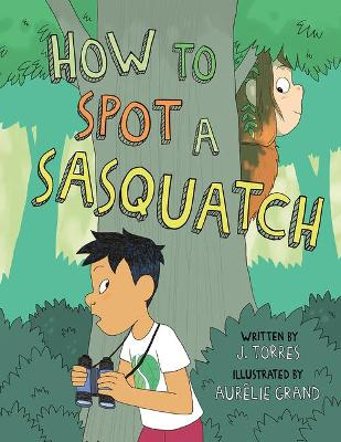 Jay & Sass: How to Spot a Sasquatch by J. Torres