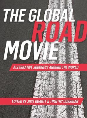 The Global Road Movie by Jose Duarte