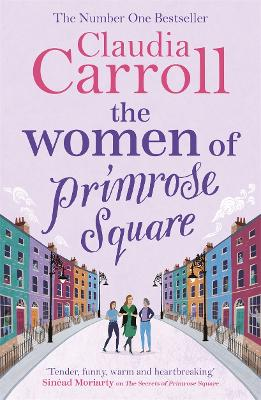 The Women of Primrose Square: So many secrets are hidden behind closed doors . . . by Claudia Carroll