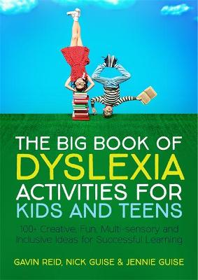 The Big Book of Dyslexia Activities for Kids and Teens: 100+ Creative, Fun, Multi-Sensory and Inclusive Ideas for Successful Learning book