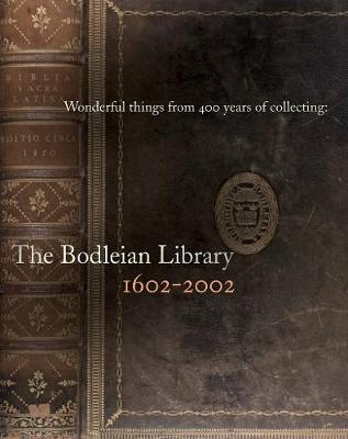 Wonderful Things from 400 Years of Collecting by Bodleian Library
