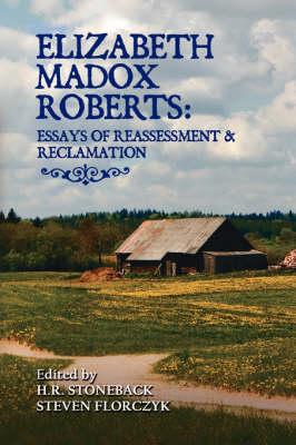 Elizabeth Madox Roberts by Elizabeth Madox Roberts