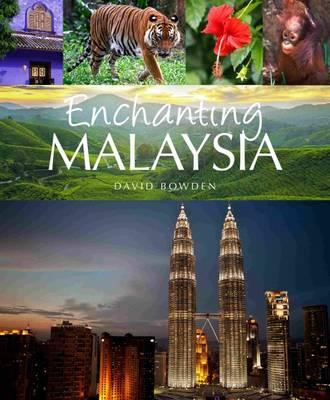 Enchanting Malaysia by David Bowden