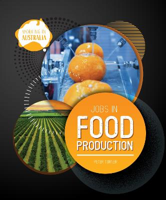 Working In Australia: Jobs In Food Production by Peter Turner