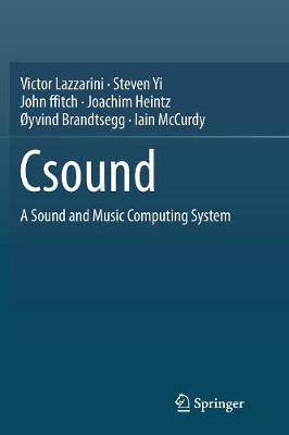 Csound: A Sound and Music Computing System by Victor Lazzarini