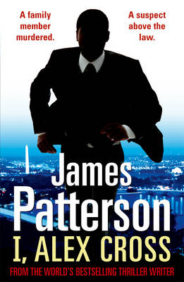 I, Alex Cross: (Alex Cross 16) by James Patterson