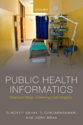 Public Health Informatics by Sundeep Sahay