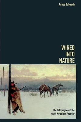 Wired into Nature by James Schwoch