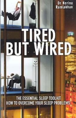 Tired But Wired by Nerina Ramlakhan